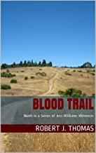 BLOOD TRAIL: Ninth in a Series of Jess Williams Westerns (A Jess Williams Western Book 9)