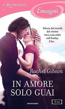 In amore solo guai (I Romanzi Emozioni) (Serie Chinooks Hockey Team Vol. 5)