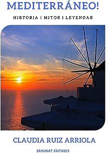 Mediterráneo: Historia | Mitos | Leyendas