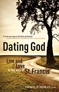 Dating God: Live and Love in the Way of St. Francis (English Edition)