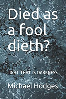 Died as a Fool Dieth?: Light That Is Darkness