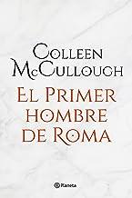 El primer hombre de Roma (Spanish Edition)