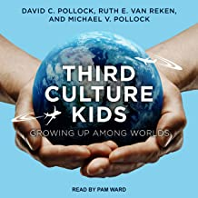 Third Culture Kids, Third Edition: Growing Up Among Worlds