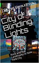 City of Blinding Lights: Rock and Roll Landmarks in New York City