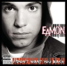 I Don't Want You Back [Explicit]