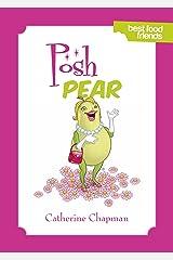 Posh Pear: Best Food Friends Kindle Edition