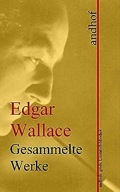 Edgar Wallace: Gesammelte Werke: Andhofs große Literaturbibliothek (German Edition)