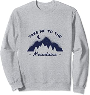 Best take me to the mountains sweatshirt Reviews