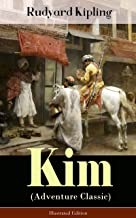 Kim (Adventure Classic) - Illustrated Edition: A Novel from one of the most popular writers in England, known for The Jung...