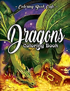 Dragons Coloring Book: An Adult Coloring Book Featuring Magnificent Dragons, Beautiful Princesses and Mythical Landscapes for Fantasy Lovers