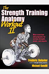 The Strength Training Anatomy Workout II: Building Strength and Power with Free Weights and Machines Paperback