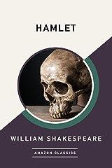 Hamlet (AmazonClassics Edition) (English Edition) eBook Kindle
