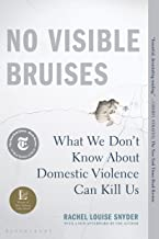 No Visible Bruises: What We Don't Know About Domestic Violence Can Kill Us PDF