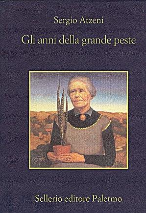 Gli anni della grande peste (La memoria Vol. 573)