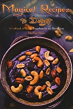 Magical Recipes to Delight: A Cookbook of Magical Proportions for Any Movie Lover