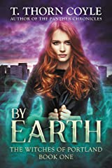 By Earth (The Witches of Portland Book 1) Kindle Edition