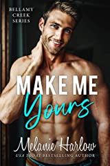 Make Me Yours: A Small Town Single Dad Romance (Bellamy Creek Series Book 2) Kindle Edition