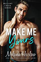Make Me Yours: A Small Town Single Dad Romance (Bellamy Creek Series Book 2) (English Edition)