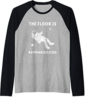 The Floor Is Responsibilities - Space Astronaut Meme Raglan Baseball Tee