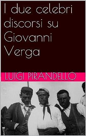 I due celebri discorsi su Giovanni Verga