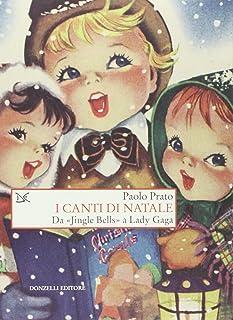 I canti di Natale. Da «Jingle Bells» a Lady Gaga