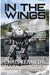 In the Wings: An Anthology of Four Horsemen Universe Secondary Characters (Four Horsemen Sagas Book 7) Kindle Edition