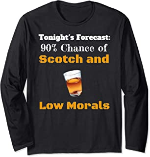 Tonights Forecast Scotch Low Morals Happy Hour Vacation Long Sleeve T-Shirt
