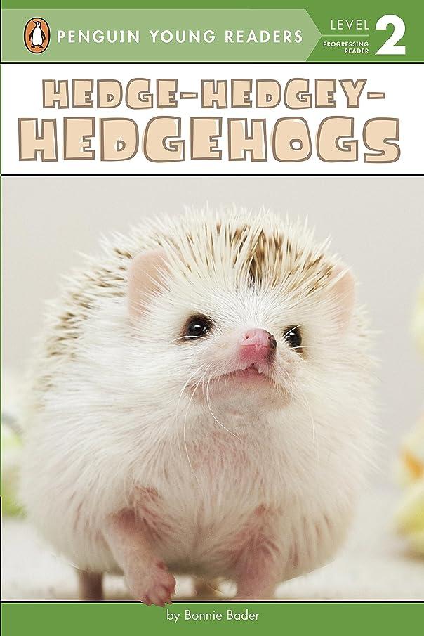 永久もっと少なくピカリングHedge-Hedgey-Hedgehogs (Penguin Young Readers, Level 2) (English Edition)
