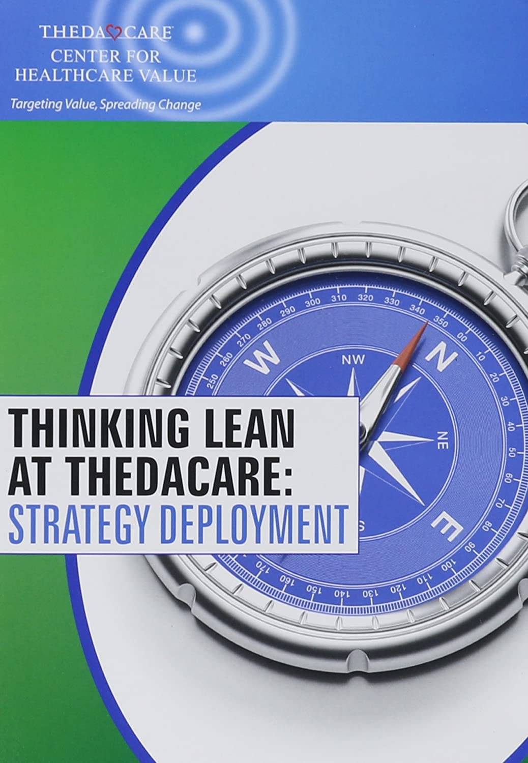 Thinking Lean at Strategy Brand new ThedaCare: Deployment Year-end annual account