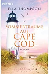Sommerträume auf Cape Cod: Roman (Die Lighthouse-Saga 2) Kindle Ausgabe