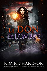 Le Don de L'ombre (Ombre et Lumière t. 4) Format Kindle
