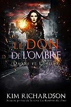 Le Don de L'ombre (Ombre et Lumière t. 4)