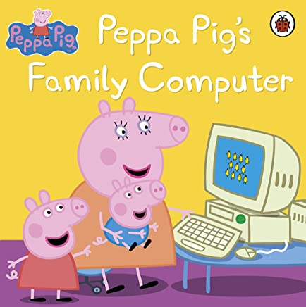 Peppa Pig: Peppa Pig's Family Computer (English Edition)