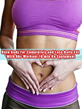 Burn Body Fat Completely and Lose Belly Fat With Abs Workout 10 min No Equipment