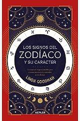 Los signos del Zodíaco y su carácter: Un manual imprescindible para conocernos mejor y entender a los demás (Kepler Esoterismo) (Spanish Edition) Kindle Edition