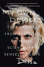 Image Of My Own Devices: True Stories from the Road on Music, Science, and Senseless Love