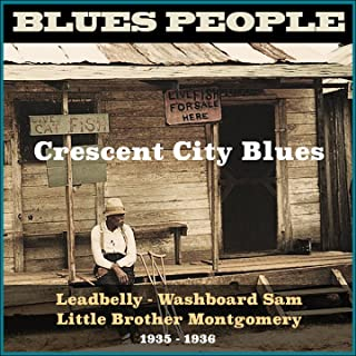 Crescent City Blues (Blues People 1935 - 1936)