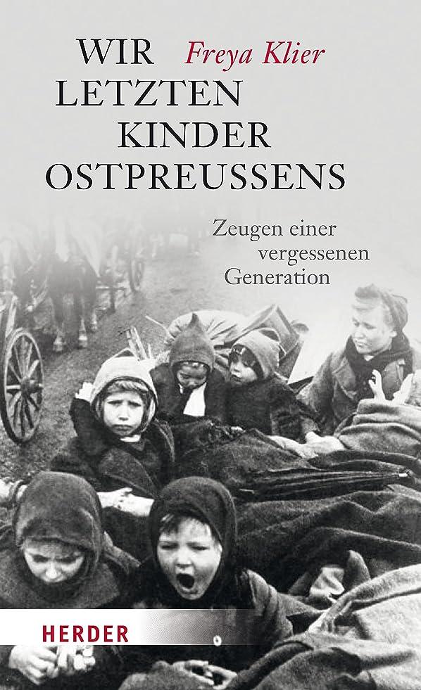 バングラデシュ雨の涙Wir letzten Kinder Ostpreu?ens: Zeugen einer vergessenen Generation (German Edition)