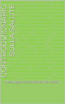 CONTRODIZIONARIO SULLA SALUTE: Menzogne e omissioni dei media