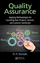 Quality Assurance: Applying Methodologies for Launching New Products, Services, and Customer Satisfaction (Practical Quality of the Future)
