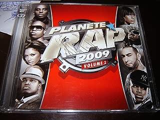Planete Rap 2009 Volume 2 / 2 CD Collection / EMI / Sony Music / Les Tubes Du Moment / Les Nouveautes a Venir / Rohff - Hysteric Love / Magic System - Même Pas Fatigué !!! / Rohff - Dans La Minute / La Fouine - Tous Les Mêmes / Ne-Yo - Miss Independent (Album Version) / Kenza Farah - Celle Qu'il Te Faut / Booba - Pourvu Qu'elle M'aime / Sefyu - Suis Je Le Gardien De Mon Frère ? / Orelsan - Different / Kamelancien - Quand Ils Vont Partir / AP - Je Suis Libre / The Pussycat Dolls - I Hate This Part / Tunisiano - Citoyen Du Monde / Psy 4 De La Rime - Rebelote / T-Pain - Freeze / Agonie - Mon Équilibre / Youssoupha - A Force De Le Dire / Kennedy - Truc De Ouf ! / Aysat - Je N'ai Pas Choisi / Mac Tyer - J'm'ennuie Grave / Seth Gueko - Le Son Des Capuches (Version Radio) / Map - A L'abordage / James Izmad - Go / Mac Kregor - Ma Brousse / La Swija - Le Monde Des Merveilles / Medine - Code Barbe / El Matador - Lahryate / Sexion D'Assaut - T'es Bête Ou Quoi ?