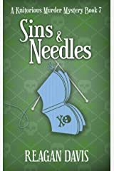 Sins & Needles: A Knitorious Murder Mystery Book 7 Kindle Edition