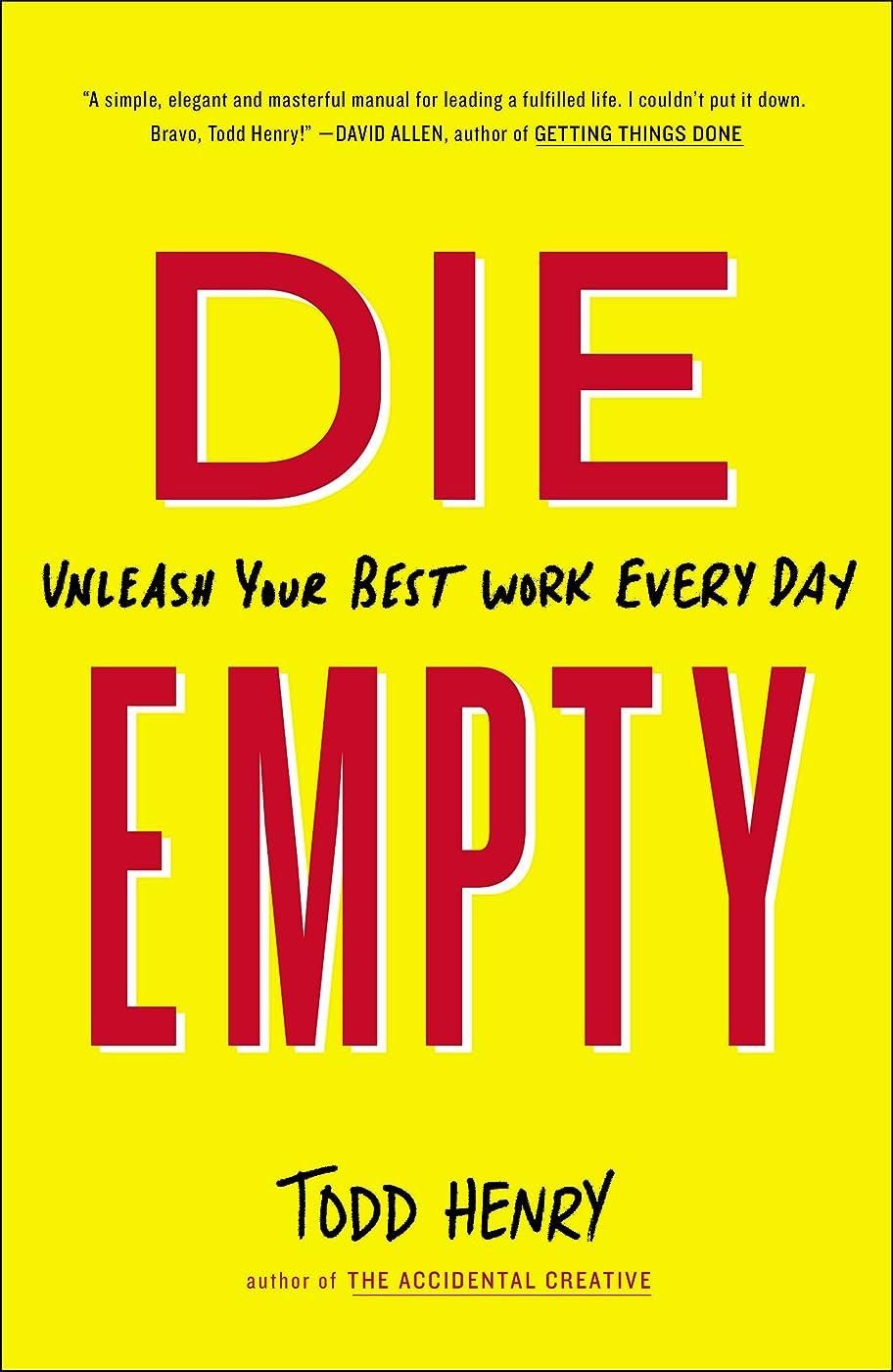 クラブエピソード花嫁Die Empty: Unleash Your Best Work Every Day (English Edition)