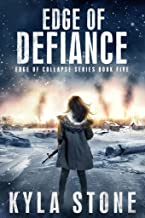 Edge of Defiance: An EMP Post-Apocalyptic Survival Thriller (Edge of Collapse Book 5)