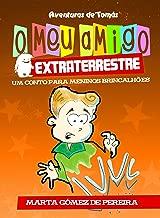 O meu amigo extraterrestre: Um Conto para Meninos Brincalhões (Aventuras de Tomás nº 1) (Spanish Edition)