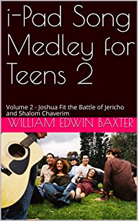 i-Pad Song Medley for Teens 2: Volume 2 - Joshua Fit the Battle of Jericho and Shalom Chaverim (Folk Song Medley Series) (English Edition)