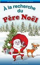 À la recherche du Père Noël: Conte de Noël (Les Aventures Extraordinaires de Franck t. 3) (French Edition)