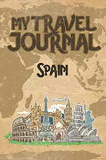My Travel Journal Spain: 6x9 Travel Notebook or Diary with prompts, Checklists and Bucketlists perfect gift for your Trip to Spain for every Traveler