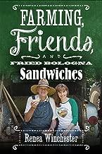 Farming, Friends & Fried Bologna Sandwiches