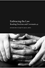 Embracing the Law: Reading Doctrine and Covenants 42 Kindle Edition